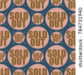 sold out seamless pattern with... | Shutterstock .eps vector #784731940