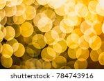 orange bokeh   background   out ... | Shutterstock . vector #784743916