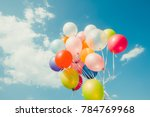 colorful balloons done with a... | Shutterstock . vector #784769968