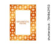 retro ornamental golden frame....   Shutterstock .eps vector #784862953