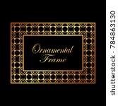 vintage ornamental golden frame.... | Shutterstock .eps vector #784863130