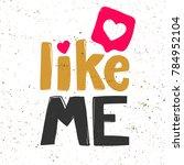 like me calligraphic lettering... | Shutterstock .eps vector #784952104