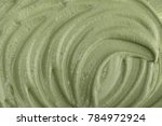 texture of green clay mask... | Shutterstock . vector #784972924