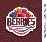 vector logo for berries | Shutterstock .eps vector #785026078