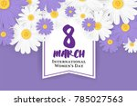 8 march international women's... | Shutterstock .eps vector #785027563