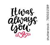 It Was Always You. Hand Written ...