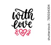 with love. hand written... | Shutterstock .eps vector #785034304