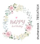 botanic card with flower rose  ... | Shutterstock .eps vector #785147614