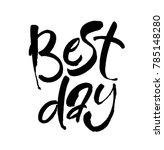 best day black and white hand...   Shutterstock .eps vector #785148280