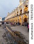 antigua  guatemala   march 25 ...   Shutterstock . vector #785193253
