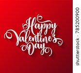 valentines day lettering.... | Shutterstock .eps vector #785200900