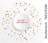 bright colorful confetti in... | Shutterstock .eps vector #785225188