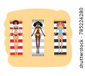 three beautiful women... | Shutterstock .eps vector #785226280