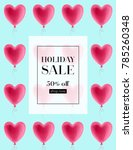 balloon hearts holiday... | Shutterstock .eps vector #785260348