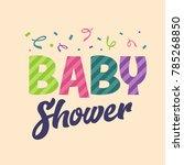 baby shower invite greeting... | Shutterstock .eps vector #785268850
