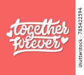 together forever. premium... | Shutterstock .eps vector #785422594