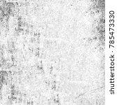 grunge black white. monochrome... | Shutterstock . vector #785473330