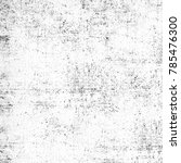 texture black and white grunge... | Shutterstock . vector #785476300