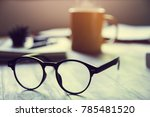 black classic eyeglasses and... | Shutterstock . vector #785481520