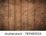 old grunge dark textured wooden ... | Shutterstock . vector #785485024