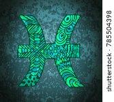 pisces zodiac sign. pisces... | Shutterstock . vector #785504398