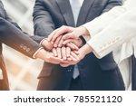 appreciation team trustworthy... | Shutterstock . vector #785521120