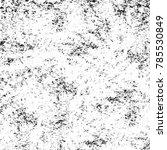 black white grunge pattern.... | Shutterstock . vector #785530849