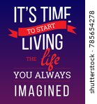 time to living the life you... | Shutterstock .eps vector #785654278