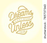"""""""dreams dont work unless you do""""...   Shutterstock .eps vector #785737360"""