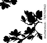 card silhouette branch magnolia ... | Shutterstock .eps vector #785743963