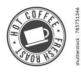 hot coffee fresh roast original ... | Shutterstock .eps vector #785751346