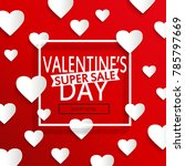 valentines day super sale... | Shutterstock . vector #785797669