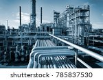 oil and gas refinery... | Shutterstock . vector #785837530