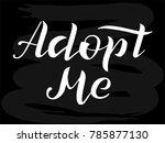 hand drawn adopt me white... | Shutterstock .eps vector #785877130