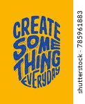 """""""create some thing every day""""...   Shutterstock .eps vector #785961883"""