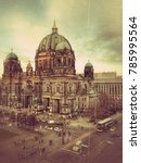 Stock photo old vintage grunge of berlin cathedral berliner dom at night berlin germany 785995564