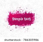 big bright pink grunge splash... | Shutterstock .eps vector #786305986