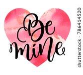 be mine hand lettering  black... | Shutterstock .eps vector #786414520