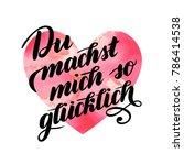 du machst mich so gluecklich  ... | Shutterstock .eps vector #786414538