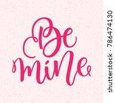 be mine hand lettering  ink... | Shutterstock .eps vector #786474130