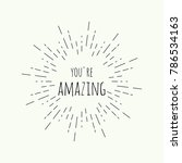 phrase you're amazing in... | Shutterstock .eps vector #786534163