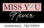 fashion slogan graphic for t... | Shutterstock . vector #786733969
