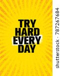 try hard every day. inspiring... | Shutterstock .eps vector #787267684