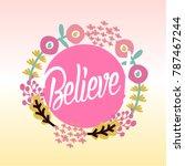believe  beautiful greeting... | Shutterstock .eps vector #787467244