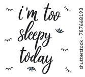i am too sleepy today. hand... | Shutterstock .eps vector #787668193