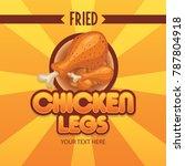 fried chicken leg illustration... | Shutterstock .eps vector #787804918