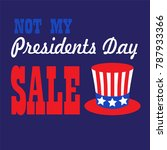 not my presidents day sale...   Shutterstock .eps vector #787933366