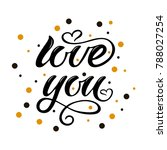love you lettering text for... | Shutterstock . vector #788027254