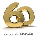 60 golden isolated 3d rendering | Shutterstock . vector #788036404