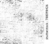 texture black and white grunge... | Shutterstock . vector #788098426